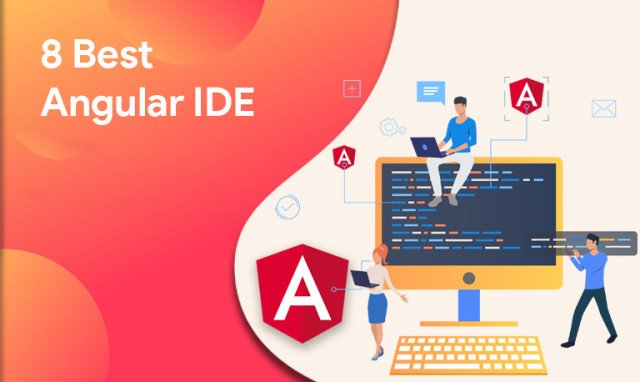 8 Best Angular IDE & Editor to Use in 2021