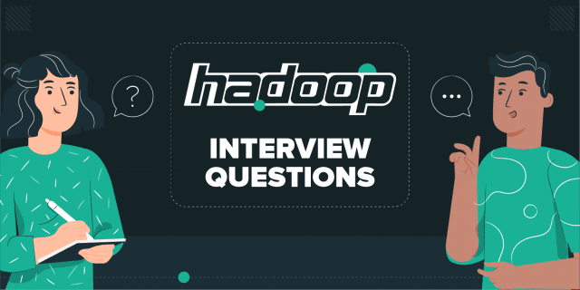 50 Best Hadoop Interview Questions and Answers