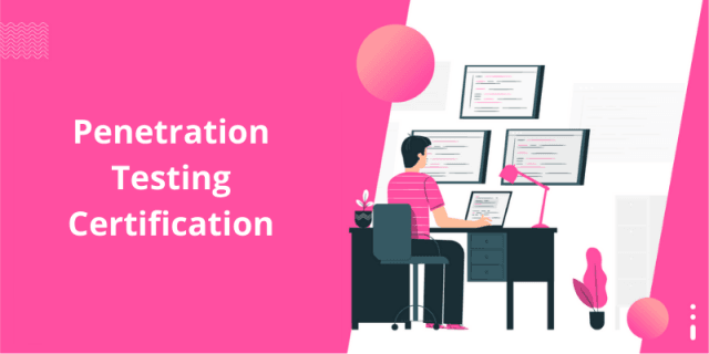 9 Best Penetration Testing Certification Programs