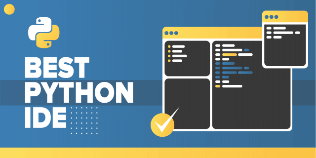 10 Best Python IDE & Code Editors [Updated Guide]