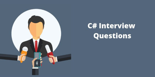 Top C# Interview Questions and Answers