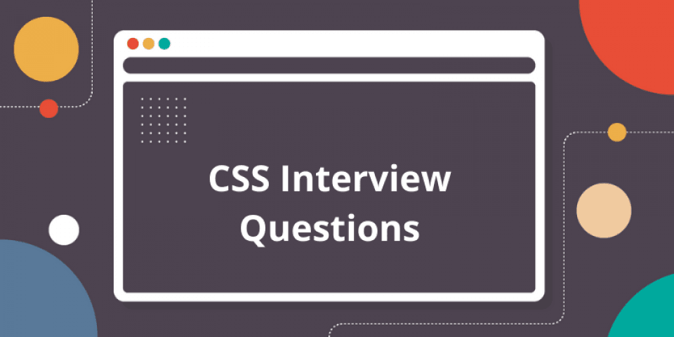 40+ Top CSS Interview Questions and Answers