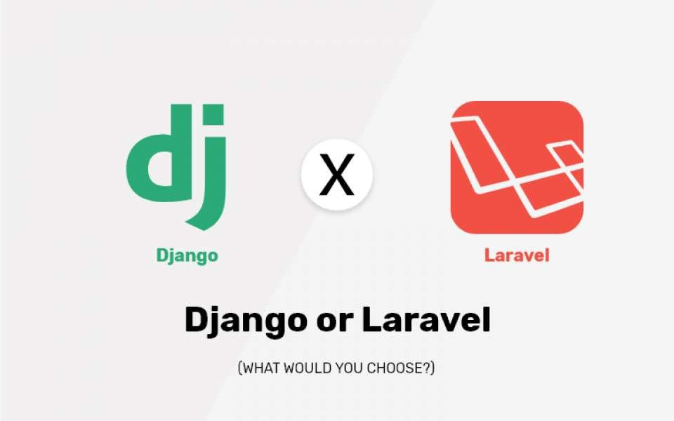 Django Vs Laravel: Which framework to choose?