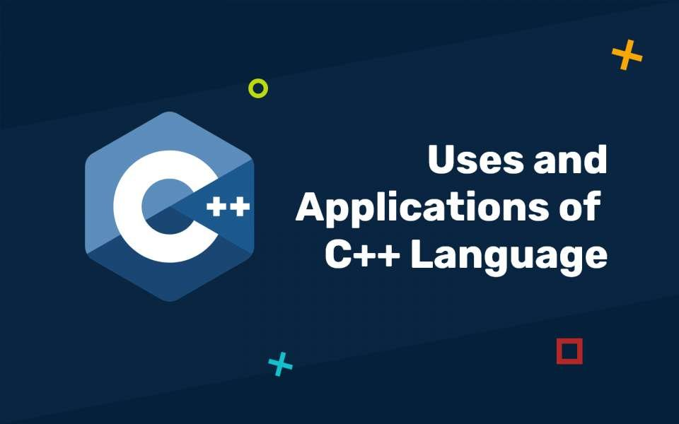 C++ Language: Features, Uses, Applications & Advantages