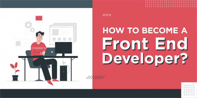How to Become a Front End Developer