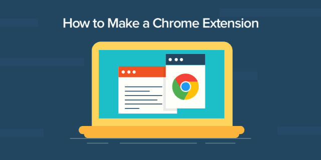 How to Make a Chrome Extension