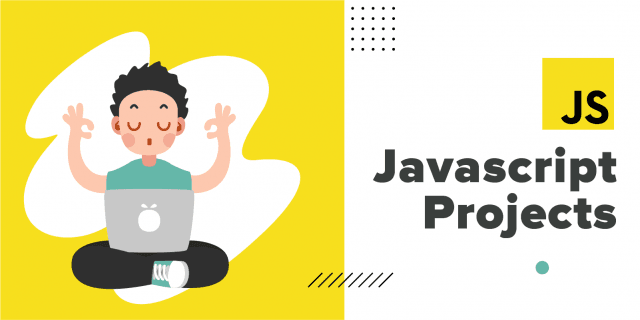10 Best Javascript Projects to Build your Skills [Javascript Examples]