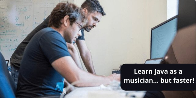 Learn Java as a musician… but faster!