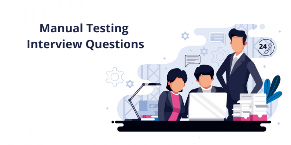 Manual Testing Interview Questions & Answers