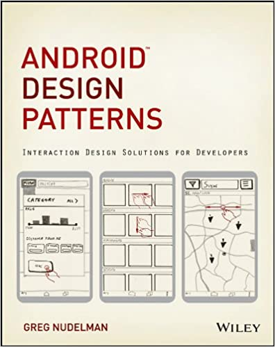 Android Design Patterns: Interaction Design Solutions for Developers 1st Edition, Kindle Edition