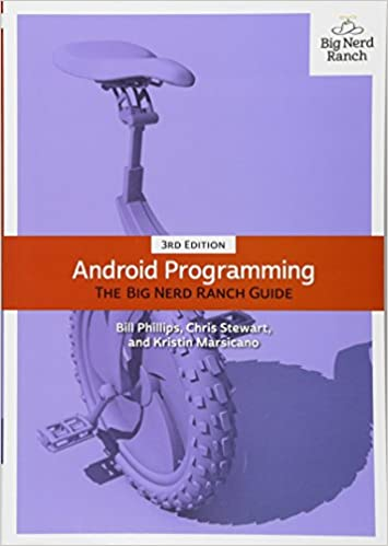 Android Programming: The Big Nerd Ranch Guide (3rd Edition) (Big Nerd Ranch Guides) 3rd Edition