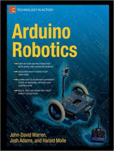 Arduino Robotics (Technology in Action) 1st ed. Edition