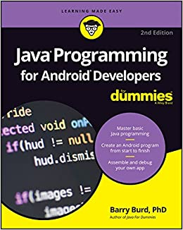 Java Programming for Android Developers For Dummies (For Dummies (Computer/Tech)) 2nd Edition, Kindle Edition