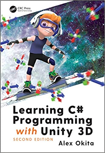 Learning C# Programming with Unity 3D, second edition