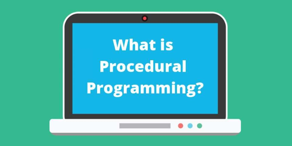 What Is Procedural Programming Definition Key Features