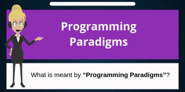 Programming Paradigms: A must know for all Programmers