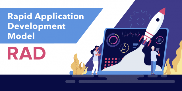 Rapid Application Development Model (RAD): Everything You Need to Know