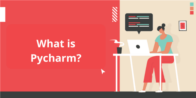 What is PyCharm? Features, Advantages & Disadvantages