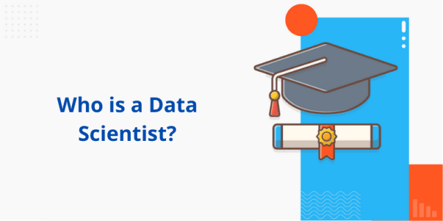 Who is a Data Scientist